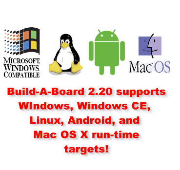 Build-A-Board 2.20 supports Windows CE thru 10, Linux, Android, Terminal Server, and Mac OS X targets